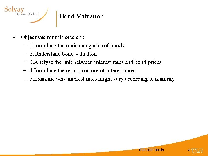 Bond Valuation • Objectives for this session : – 1. Introduce the main categories