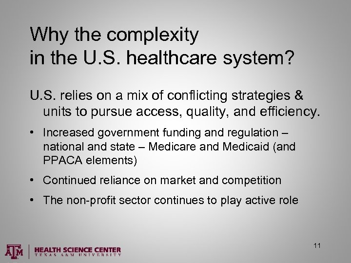 Why the complexity in the U. S. healthcare system? U. S. relies on a