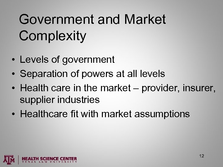 Government and Market Complexity • Levels of government • Separation of powers at all