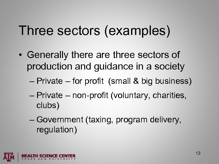 Three sectors (examples) • Generally there are three sectors of production and guidance in