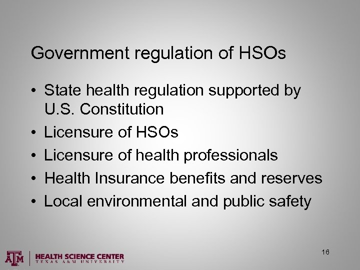 Government regulation of HSOs • State health regulation supported by U. S. Constitution •