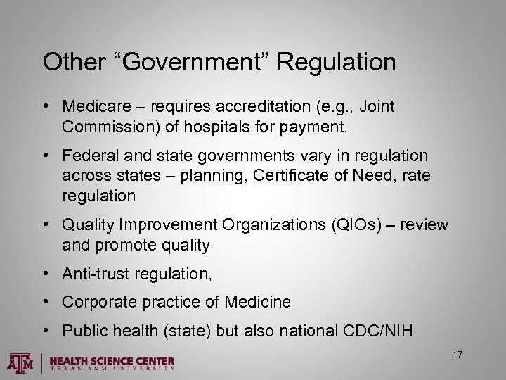 """Other """"Government"""" Regulation • Medicare – requires accreditation (e. g. , Joint Commission) of"""
