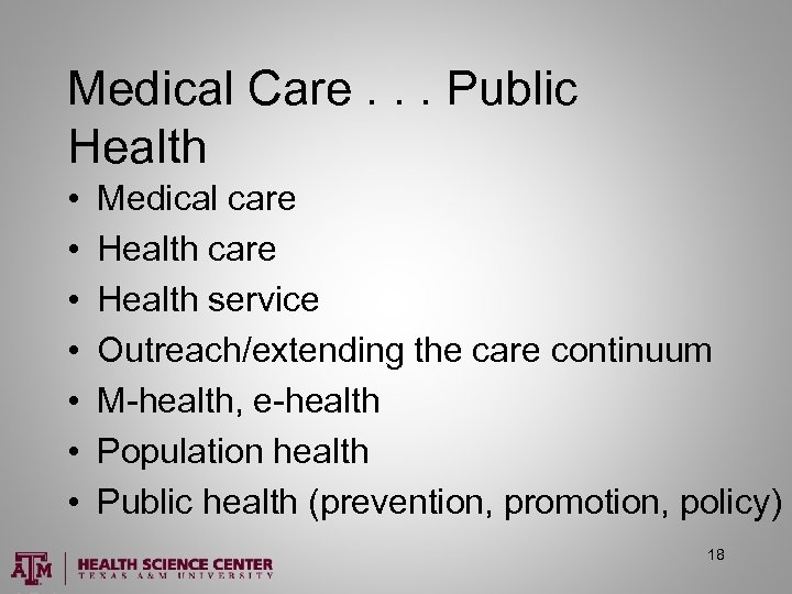 Medical Care. . . Public Health • • Medical care Health service Outreach/extending the