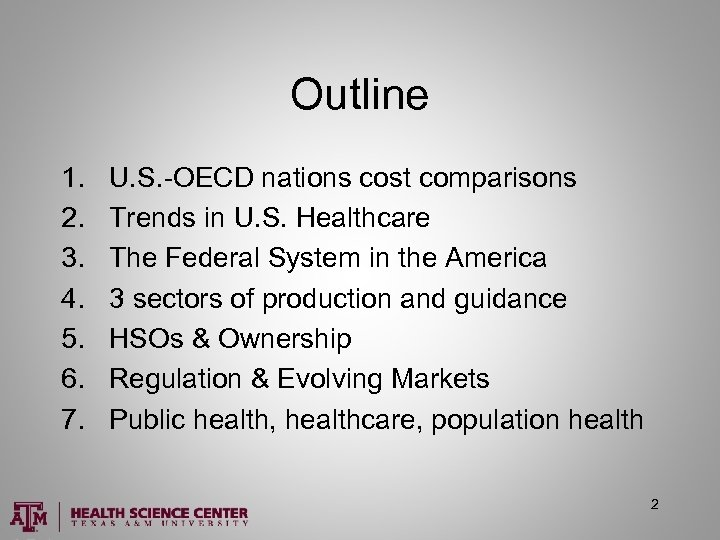 Outline 1. 2. 3. 4. 5. 6. 7. U. S. -OECD nations cost comparisons