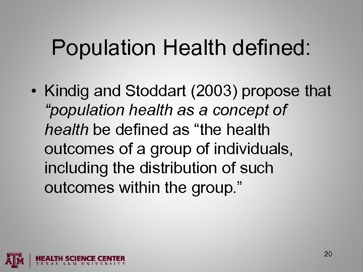 """Population Health defined: • Kindig and Stoddart (2003) propose that """"population health as a"""