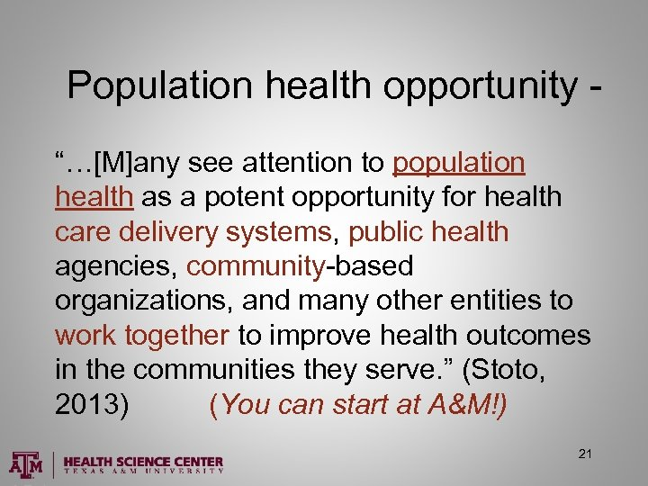 """Population health opportunity """"…[M]any see attention to population health as a potent opportunity for"""