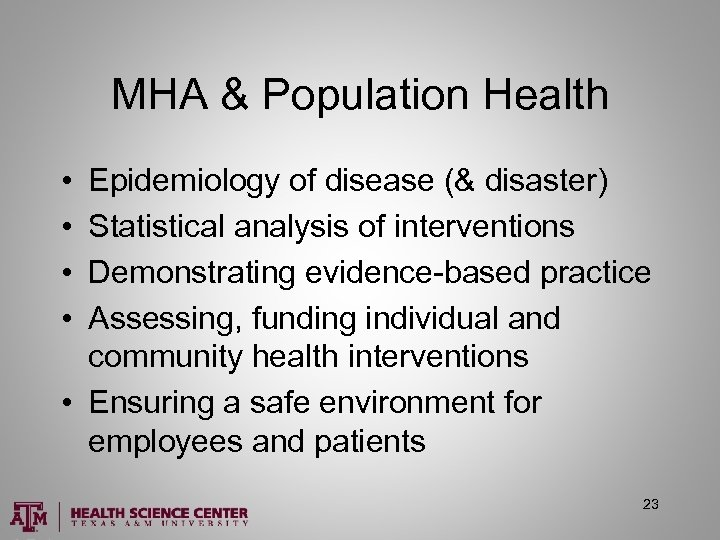 MHA & Population Health • • Epidemiology of disease (& disaster) Statistical analysis of