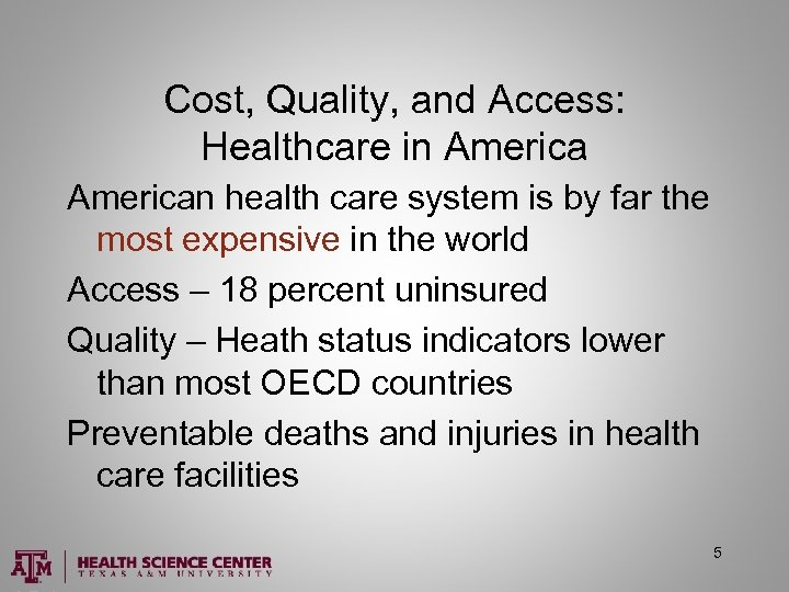 Cost, Quality, and Access: Healthcare in American health care system is by far the