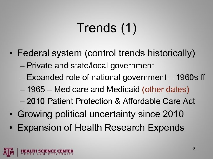 Trends (1) • Federal system (control trends historically) – Private and state/local government –