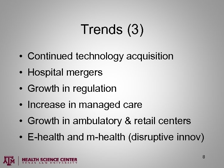 Trends (3) • Continued technology acquisition • Hospital mergers • Growth in regulation •