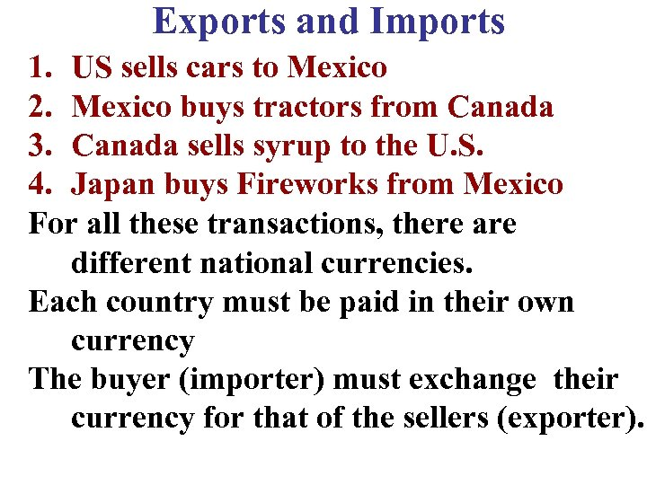 Exports and Imports 1. US sells cars to Mexico 2. Mexico buys tractors from