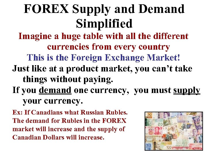 FOREX Supply and Demand Simplified Imagine a huge table with all the different currencies