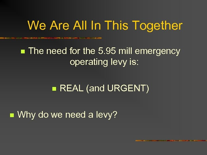 We Are All In This Together n The need for the 5. 95 mill