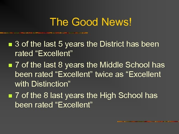 The Good News! n n n 3 of the last 5 years the District