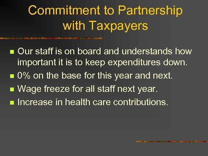 Commitment to Partnership with Taxpayers n n Our staff is on board and understands