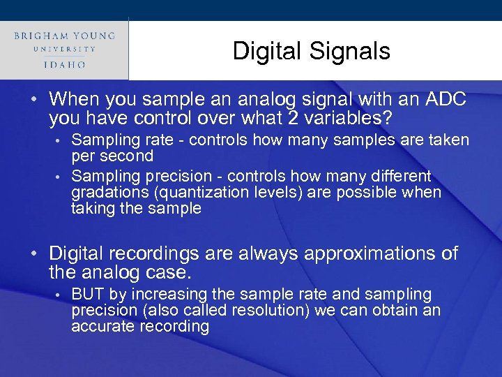 Click to edit Master title style Digital Signals • When you sample an analog