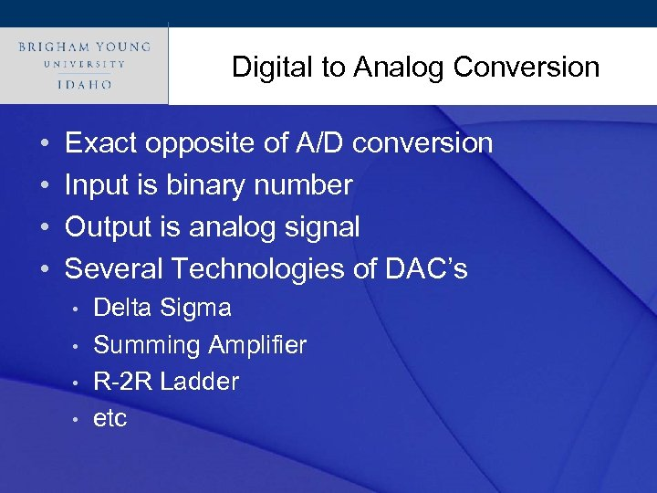 Digital to Analog Conversion Click to edit Master title style • • Exact opposite