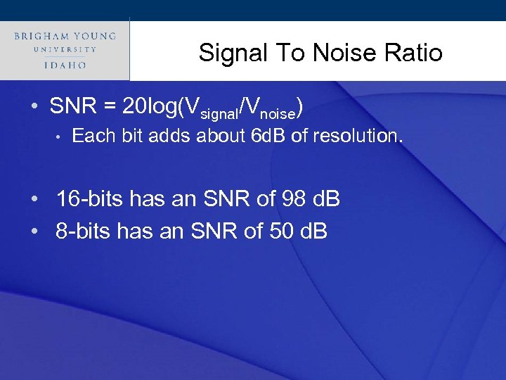Click to edit Master title style Signal To Noise Ratio • SNR = 20