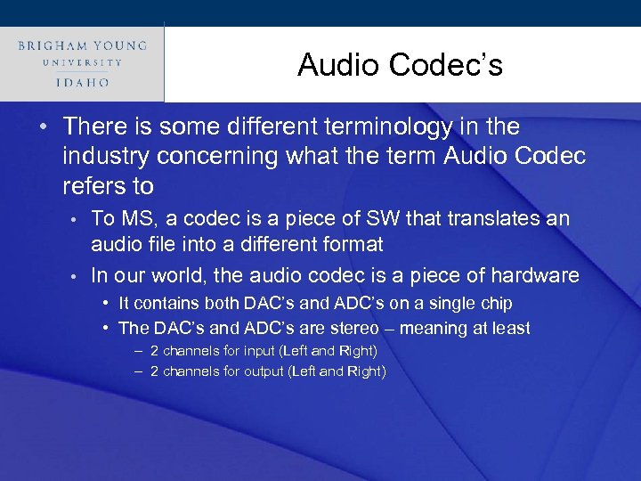 Click to edit Master title style Audio Codec's • There is some different terminology