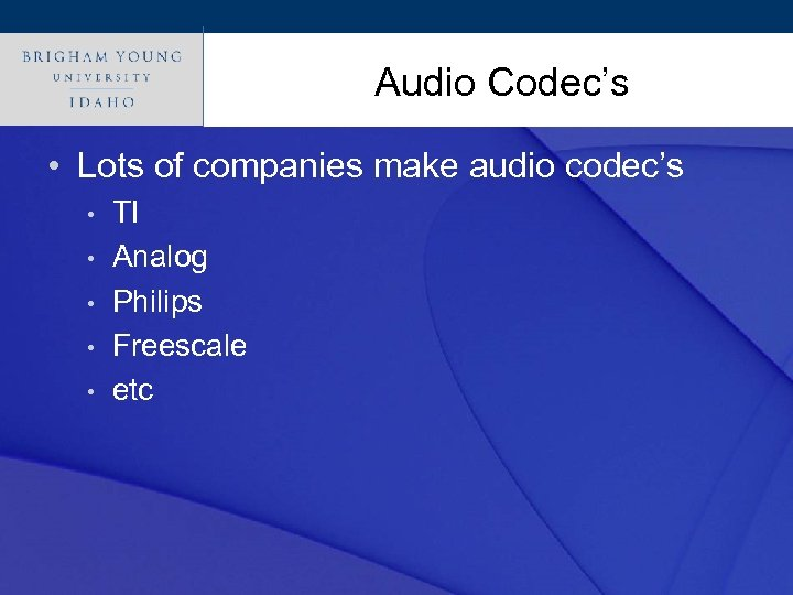 Click to edit Master title style Audio Codec's • Lots of companies make audio