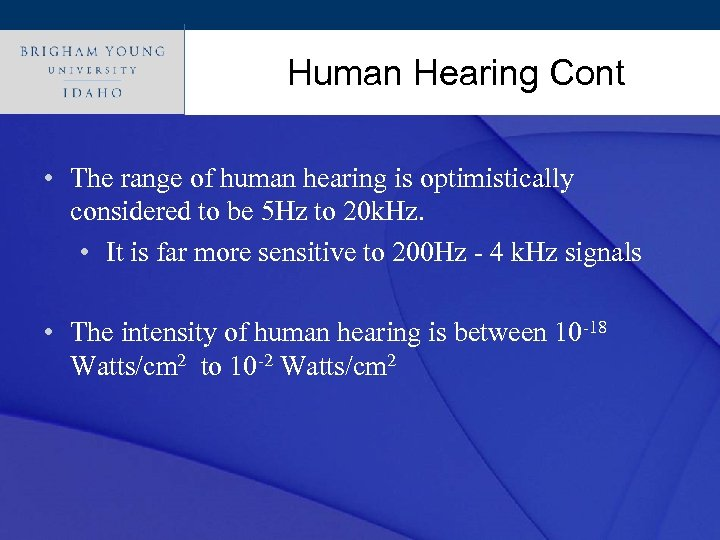Click to edit Master title style Human Hearing Cont • The range of human