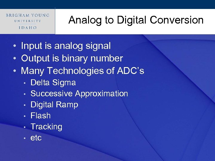 Analog to Digital Conversion Click to edit Master title style • Input is analog