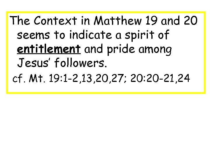 The Context in Matthew 19 and 20 seems to indicate a spirit of entitlement