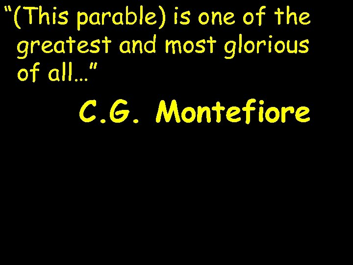 """""""(This parable) is one of the greatest and most glorious of all…"""" C. G."""