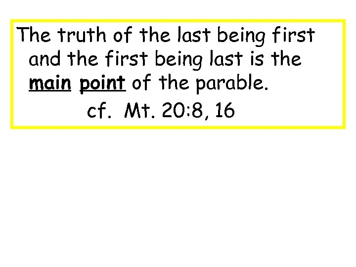 The truth of the last being first and the first being last is the