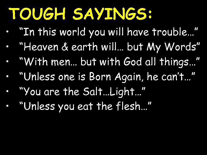 """TOUGH SAYINGS: • • • """"In this world you will have trouble…"""" """"Heaven &"""