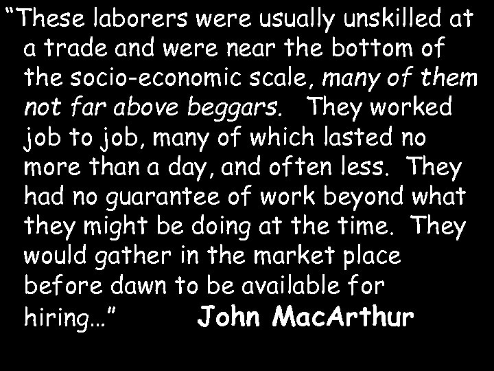 """""""These laborers were usually unskilled at a trade and were near the bottom of"""