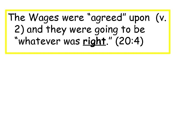 """The Wages were """"agreed"""" upon (v. 2) and they were going to be """"whatever"""