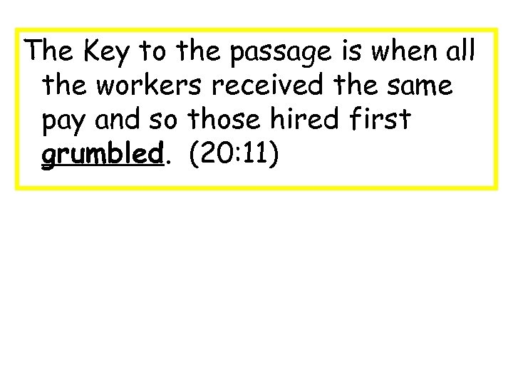 The Key to the passage is when all the workers received the same pay