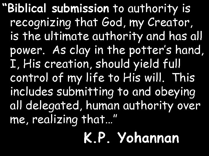 """""""Biblical submission to authority is recognizing that God, my Creator, is the ultimate authority"""
