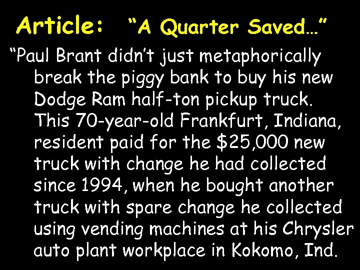 """Article: """"A Quarter Saved…"""" """"Paul Brant didn't just metaphorically break the piggy bank to"""