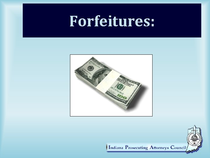 Forfeitures: