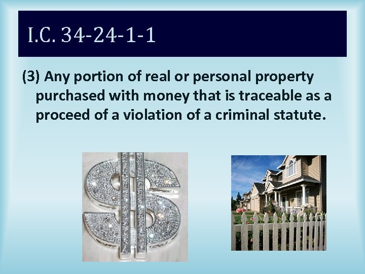 I. C. 34 -24 -1 -1 (3) Any portion of real or personal property