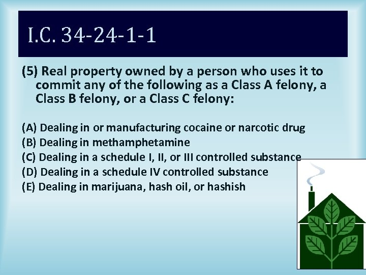 I. C. 34 -24 -1 -1 (5) Real property owned by a person who