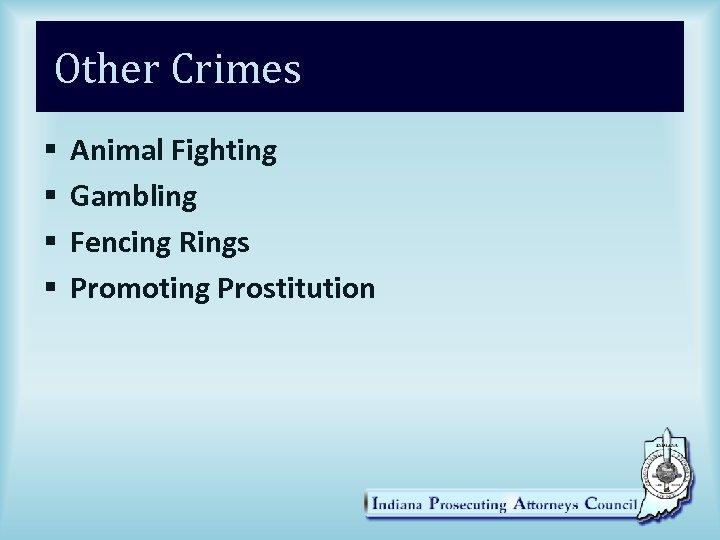 Other Crimes § § Animal Fighting Gambling Fencing Rings Promoting Prostitution