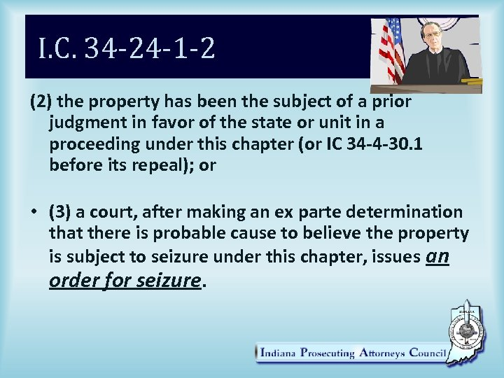I. C. 34 -24 -1 -2 (2) the property has been the subject of
