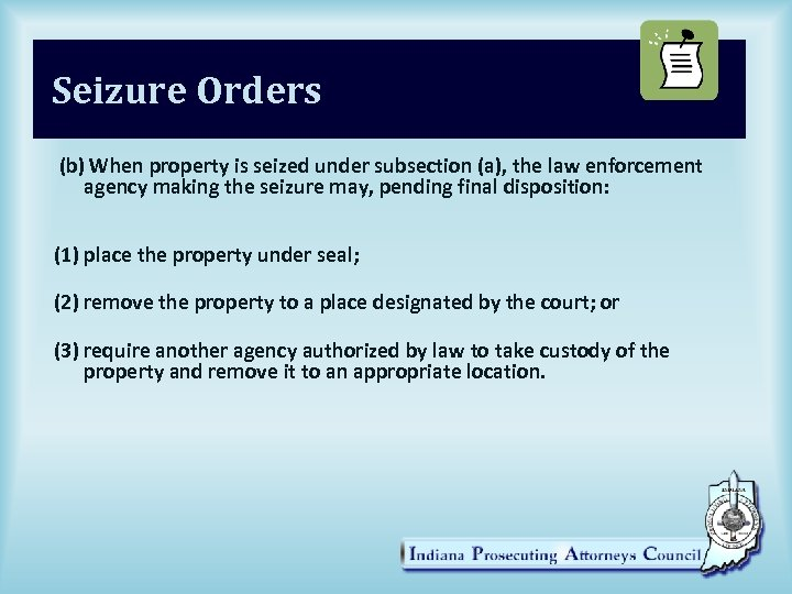 Seizure Orders (b) When property is seized under subsection (a), the law enforcement agency