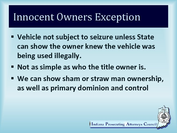 Innocent Owners Exception § Vehicle not subject to seizure unless State can show the