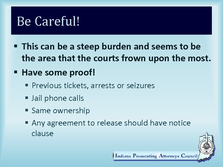 Be Careful! § This can be a steep burden and seems to be the