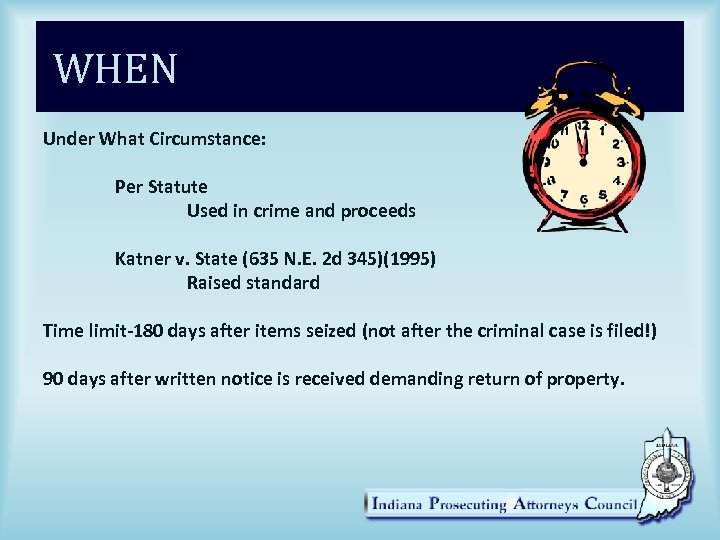 WHEN Under What Circumstance: Per Statute Used in crime and proceeds Katner v. State