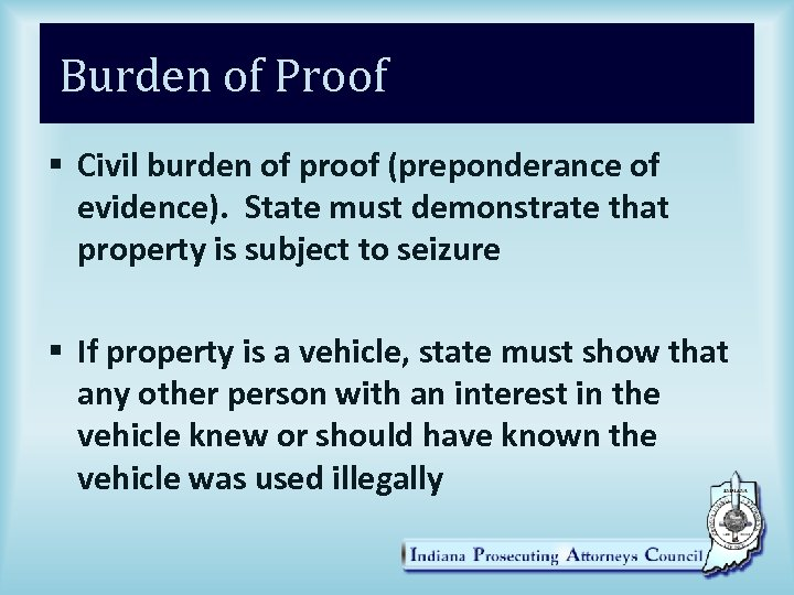 Burden of Proof § Civil burden of proof (preponderance of evidence). State must demonstrate