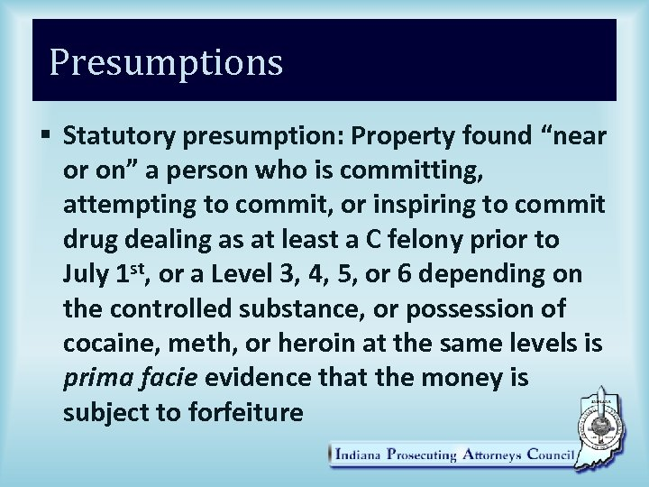 """Presumptions § Statutory presumption: Property found """"near or on"""" a person who is committing,"""