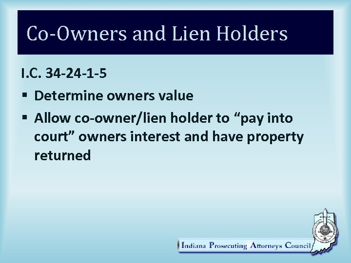 Co-Owners and Lien Holders I. C. 34 -24 -1 -5 § Determine owners value