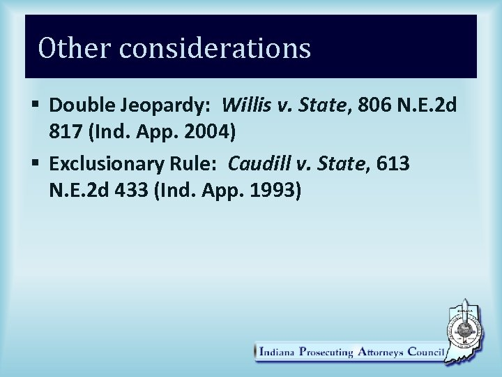 Other considerations § Double Jeopardy: Willis v. State, 806 N. E. 2 d 817