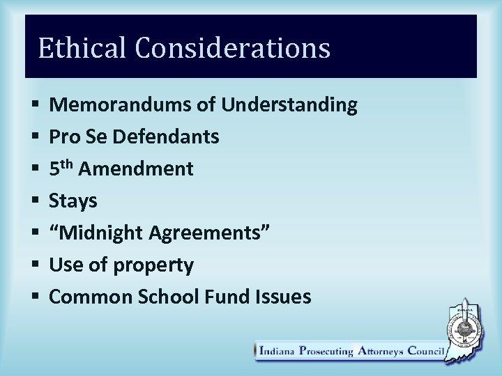 Ethical Considerations § § § § Memorandums of Understanding Pro Se Defendants 5 th