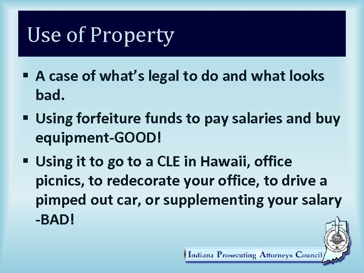 Use of Property § A case of what's legal to do and what looks